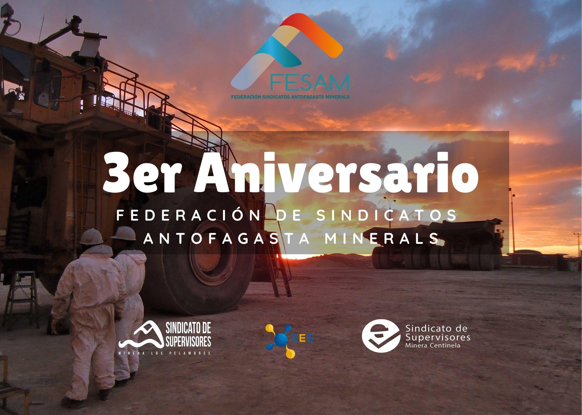 Federación de Sindicatos Antofagasta Minerals – FESAM, cumple su 3er aniversario. 3 DE MAYO DE 2018